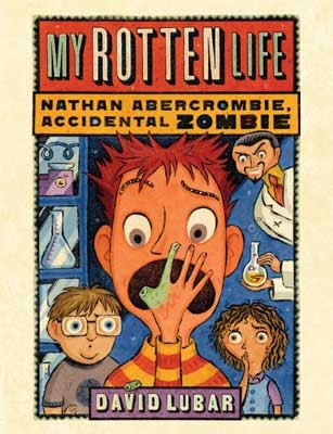 My Rotten Life:  Nathan Abercrombie, Accidental Zombie
