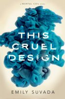 This Mortal Coil, Book 2:  This Cruel Design