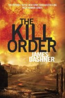 The Kill Order, The Maze Runner Trilogy, Book Four
