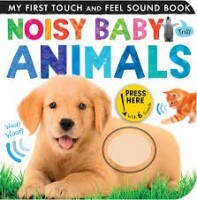 my first touch and feel noisy baby animals