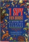 I Spy Fun House   A Book of Picture Riddles