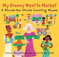 My Granny Went to Market: An Around the World Counting Rhyme