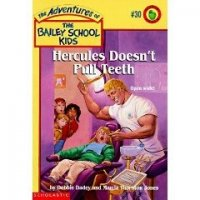 The Adventures of the Bailey School Kids, No. 30: Hercules Doesn't Pull Teeth