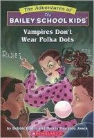 The Adventures of the Bailey School Kids, No. 1: Vampires Don't Wear Polka Dots