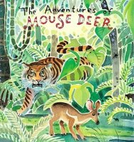 Adventures of Mouse Deer: Favorite Tales of Southeast Asia