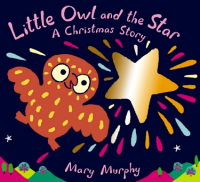 Little Owl and the Star:  A Christmas Story