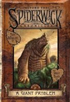 Beyond the Spiderwick Chronicles Book 2:  A Giant Problem