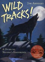 Wild Tracks   A Guide to Nature's Footprints