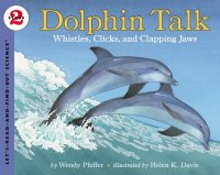 Let's Read and Find Out Science: Dolphin Talk: Whistles, Clicks and Clapping Jaws, Stage 2