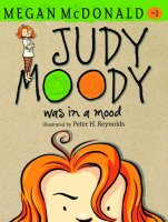 Judy Moody, Book 1: Judy Moody Was in a Mood