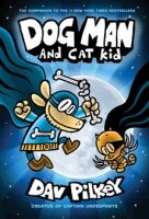 Dog Man and Cat Kid   (Dog Man, #4)