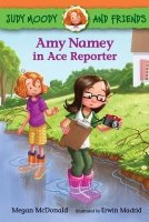 Judy Moody and Friends, Book 3:  Amy Namey in Ace Reporter