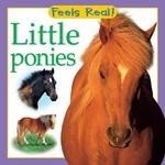 Feels Real:  Little Ponies