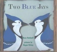 two blue jays anne rockwell