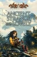 Ancient, Strange, and Lovely (Dragon Chronicles, 4)
