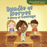 Bundle of Nerves:  A Story of Courage  ((Cloverleaf Books: Stories with Character)
