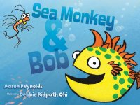 Sea Monkey and Bob