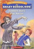 The Adventures of the Bailey School Kids, No. 15: Zombies Don't Play Soccer