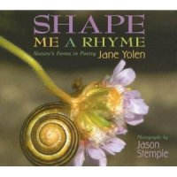 Shape Me a Rhyme:  Nature's Forms in Poetry
