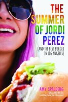 Summer of Jordi Perez (And the Best Burger in Los Angeles)
