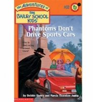 The Adventures of the Bailey School Kids, No. 32: Phantoms Don't Drive Sports Cars