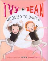 Ivy and Bean, Book 6:  Doomed to Dance