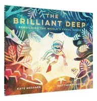 Brilliant Deep  (The Brilliant Deep): Rebuilding the World's Coral Reefs