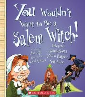 You Wouldn't Want To Be A Salem Witch! Bizarre Accusations You'd Rather Not Face
