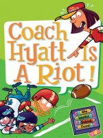 My Weird School Daze Series, Book  4: Coach Hyatt Is a Riot!