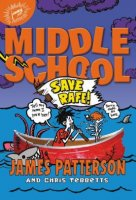 Middle School, Book 6:  Save Rafe!