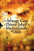 The Strange Case of Doctor Jekyll and Mademoiselle Odile  (Shadow Sisters)
