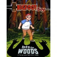 Bigfoot Boy:  Into the Woods