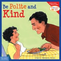 Be Polite and Kind (Learning to Get Along Series)