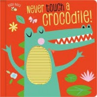 never touch a crocodile