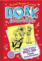 Tales From a Not So Happy Heartbreaker  (Dork Diaries, Book 6)