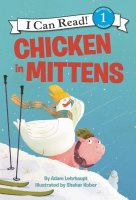 Chicken In Mittens  ( I Can Read Level One)