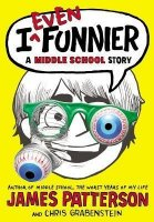 I Funny, Book 2: I Even Funnier  ( A Middle School Story)