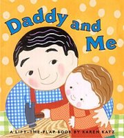 Daddy and Me, A Lift-The-Flap Book