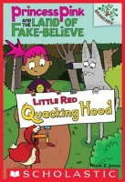little-red-quacking-hood-a-branches-book-princess-pink-and-the-land-of-fake-believe-2