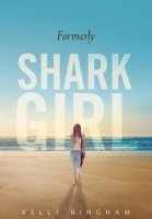 Formerly Shark Girl  (Shark Girl, Book 2)