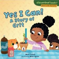 Yes I Can!  A Story of Grit  ((Cloverleaf Books: Stories with Character)