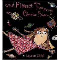 Clarice Bean Series: What Planet Are You From Clarice Bean?