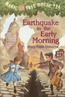Magic Tree House Series, Book 24: Earthquake in the Early Morning