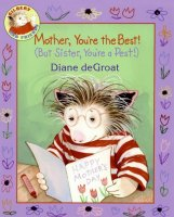 Gilbert and Friends: Mother, You're the Best! (But Sister, You're a Pest!)