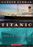 Titanic:  Unsinkable  (Book One)
