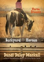 Backyard Horses:  Horse Dreams