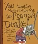 You Wouldn't Want To Explore With Sir Francis Drake! A Pirate You'd Rather Not Know