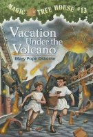 Magic Tree House Series, Book 13: Vacation Under the Volcano
