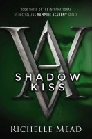 Vampire Academy, Book 3: Shadow Kiss