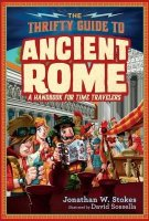 Thrifty Guide to Ancient Rome: A Handbook for Time Travelers